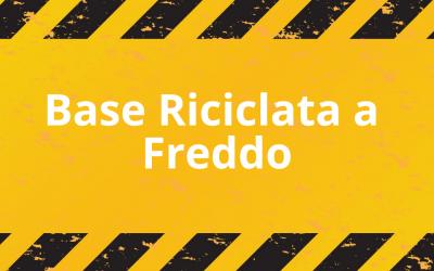 Base Riciclata a Freddo: sai di che si tratta?