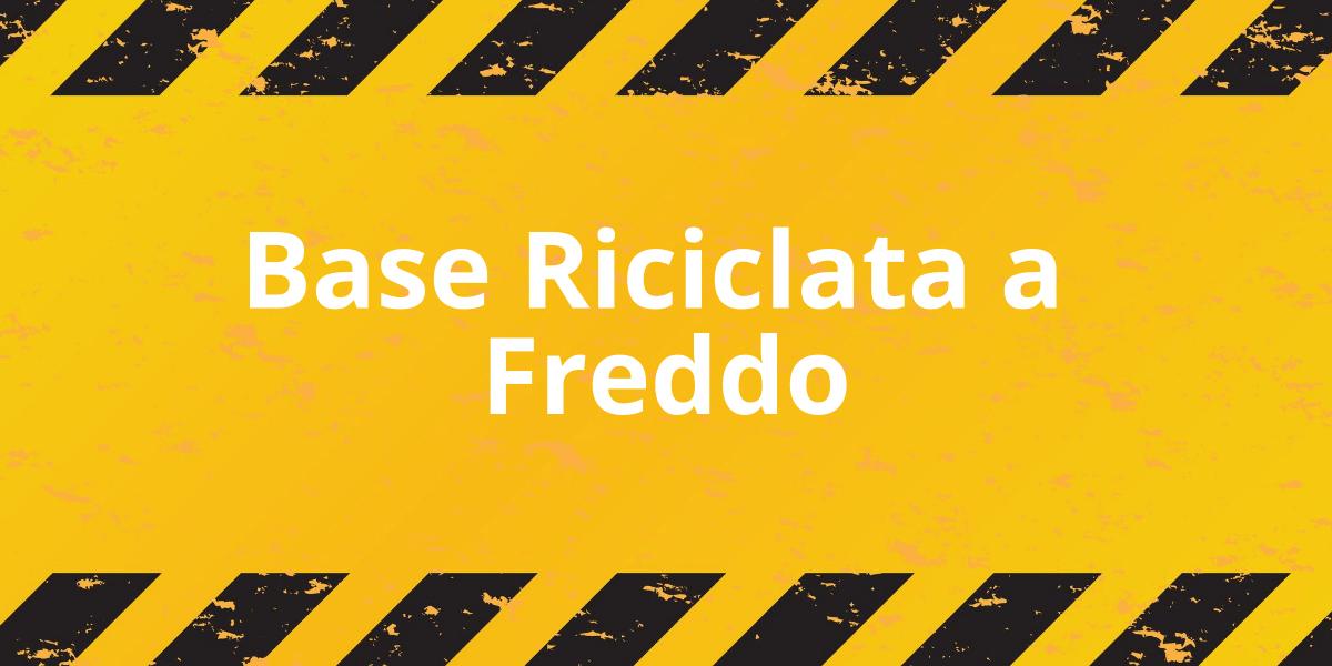 BLOG - Base Riciclata a Freddo